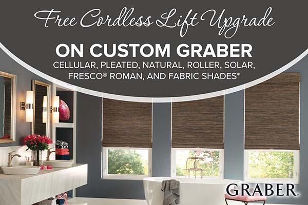Free cordless lift upgrade on custom Graber cellular, pleated, natural, roller, solar, fresco, roman, and fabric shades